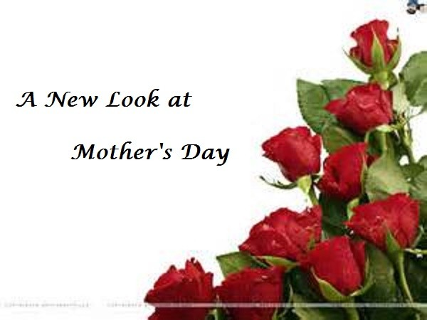 A New Look at Mother's Day